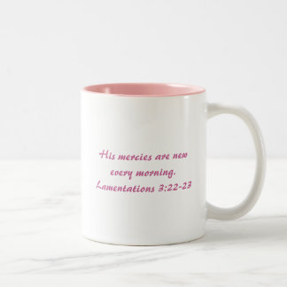 His mercies are new every morning. Two-Tone coffee mug