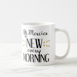 His Mercies are New Mug