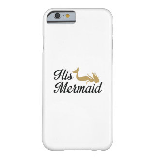 His Mermaid Barely There iPhone 6 Case