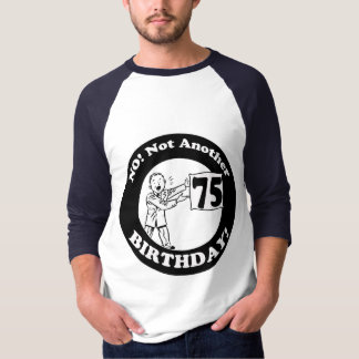 His Not My 75th Birthday Gifts T-Shirt