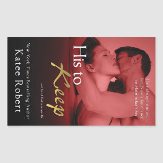 His to Keep by Katee Robert Sticker