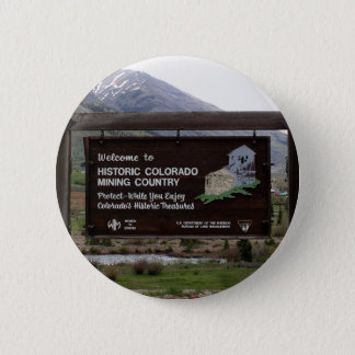 Historic Colorado mining country sign 2 Inch Round Button
