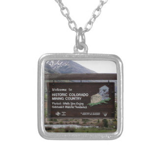 Historic Colorado mining country sign Silver Plated Necklace