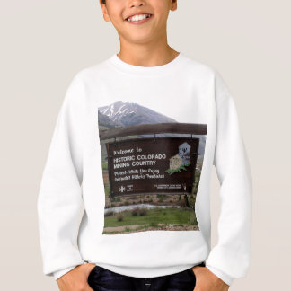 Historic Colorado mining country sign Sweatshirt