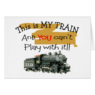 Historical Train Gifts--Hilarious sayings Greeting Card