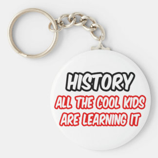 History...All The Cool Kids Are Learning It Basic Round Button Keychain