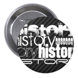 History; Black & Dark Gray Stripes 3 Inch Round Button