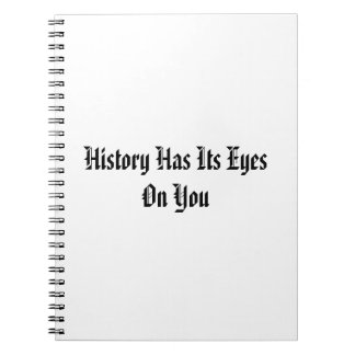 History Has Its Eyes On You Journal
