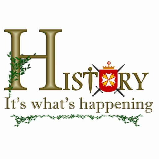 History Its what's happening Cut Out