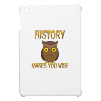 History Makes You Wise iPad Mini Cases
