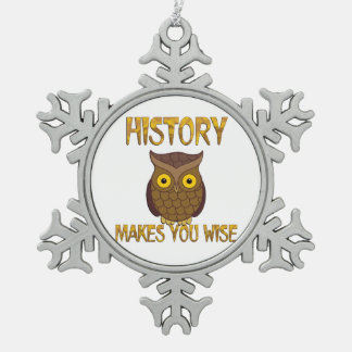 History Makes You Wise Pewter Snowflake Ornament