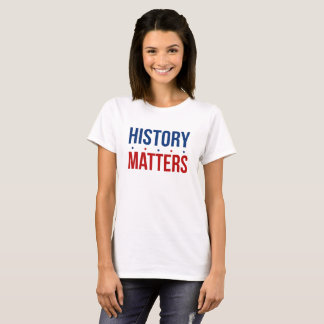 History Matters Red White Blue US History Matters T-Shirt