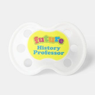 History Professor (Future) Pacifier Infant Gift