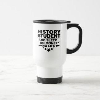 History Student No Sleep No Money No Life Travel Mug