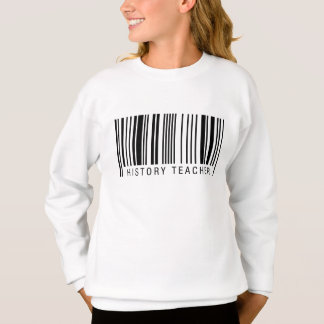 History Teacher Barcode Sweatshirt