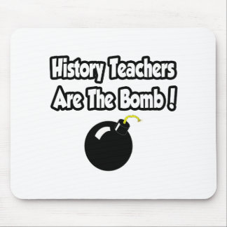History Teachers Are The Bomb! Mouse Pad