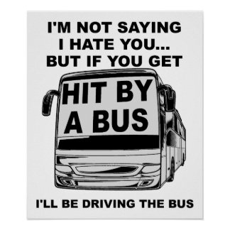 Hit By a Bus Funny Poster