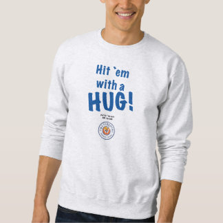 Hit `em with a HUG! Mens' Sweatshirt