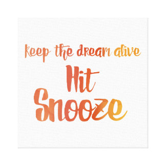 Hit Snooze Canvas Print