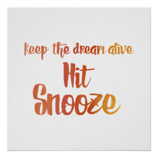 Hit Snooze Poster