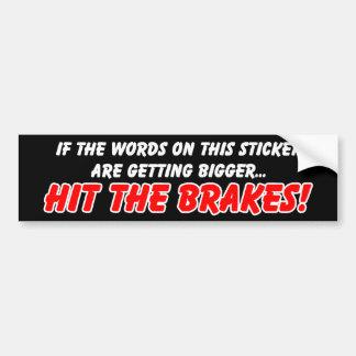 Hit the Brakes Funny Bumper Sticker Humor Car Bumper Sticker