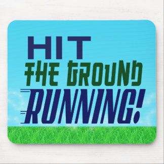 Hit the Ground RUNNING! Mouse Pad