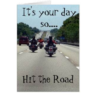 **HIT THE ROAD** = MOTORCYCLE STYLE BIRTHDAY CARD
