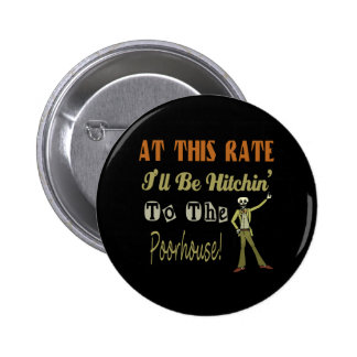 Hitchin To The Poorhouse 2 Inch Round Button