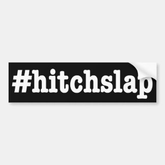 """#hitchslap"" bumper sticker"