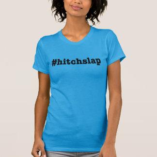 #hitchslap tshirt