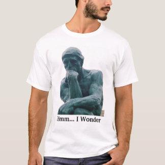 Hmm... I Wonder (thinker) shirt