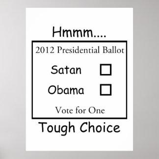 Hmmm Tough Choice Satan vs Obama 2012 Posters