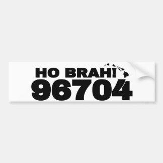 Ho Brah! 96704 Bumper Sticker