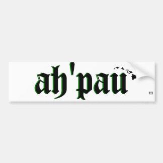 """Ho Brah!..., ah""""pau Bumper White Sticker"""