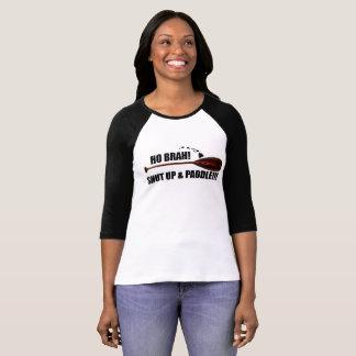 Ho Brah! Shut Up & Paddle T-Shirt