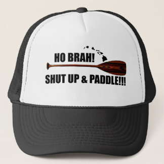 Ho Brah! Shut Up & Paddle Trucker Hat