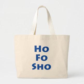 Ho Fo Sho Large Tote Bag