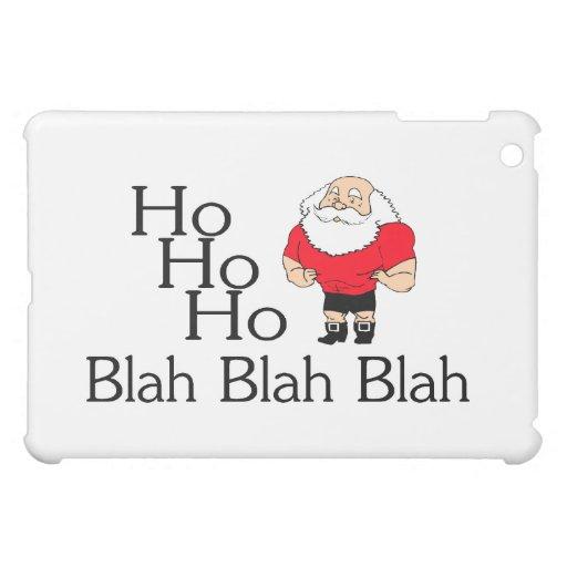 Ho Ho Ho Blah Blah Blah iPad Mini Cases