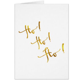 Ho Ho Ho Gold Faux Foil Metallic Quote Card