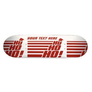 Ho Ho Ho planches à roulettes faites sur commande