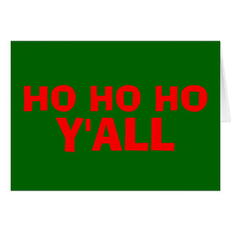 """Ho Ho Ho Y'all"": HillBilly Christmas Card- Blank Card"