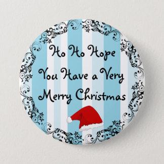 Ho Ho Hope you have a Merry Christmas Button