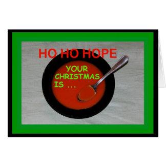 Ho Ho Hope Your Christmas Is Soup-er! Card