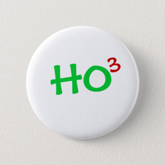 Ho to the 3rd power HO HO HO 2 Inch Round Button