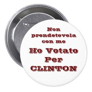 Ho votato per CLINTON 3 Inch Round Button