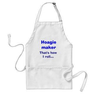 Hoagie maker, That's how I roll... Standard Apron