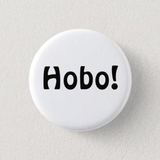 Hobo! 1 Inch Round Button