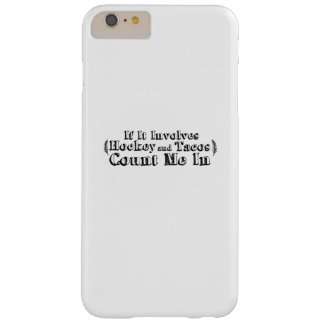 Hockey And Tacos Gifts - Food & Sport Lover Funny Barely There iPhone 6 Plus Case