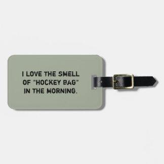 "Hockey Bag Tag - ""I Love the Smell..."""