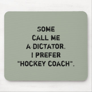 """Hockey Coach Mouse Pad - """"Some Call Me..."""""""